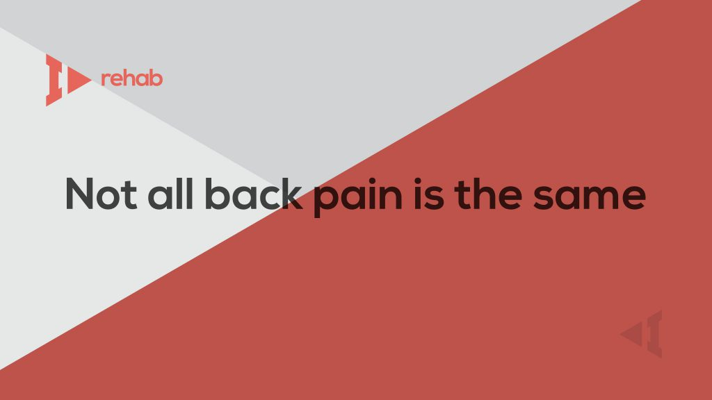 Not all back pain is the same