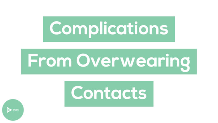5 Serious Complications From Overwearing Contact Lenses